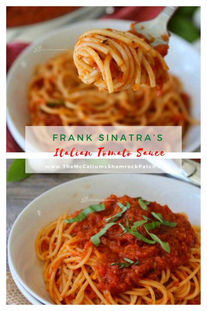 The perfect Marinara sauce was one of Sinatra's culinary passions. Frank published the recipe for his Mother's Natalie Della Garaventa, aka Dolly Sinatra, tomato sauce in a cookbook, and even launched his line of jar sauce in the late 1980s. His recipe called for quality ripe red Roma tomatoes, virgin olive oil, not too much onion, and a fair amount of Italian Gold, aka garlic.