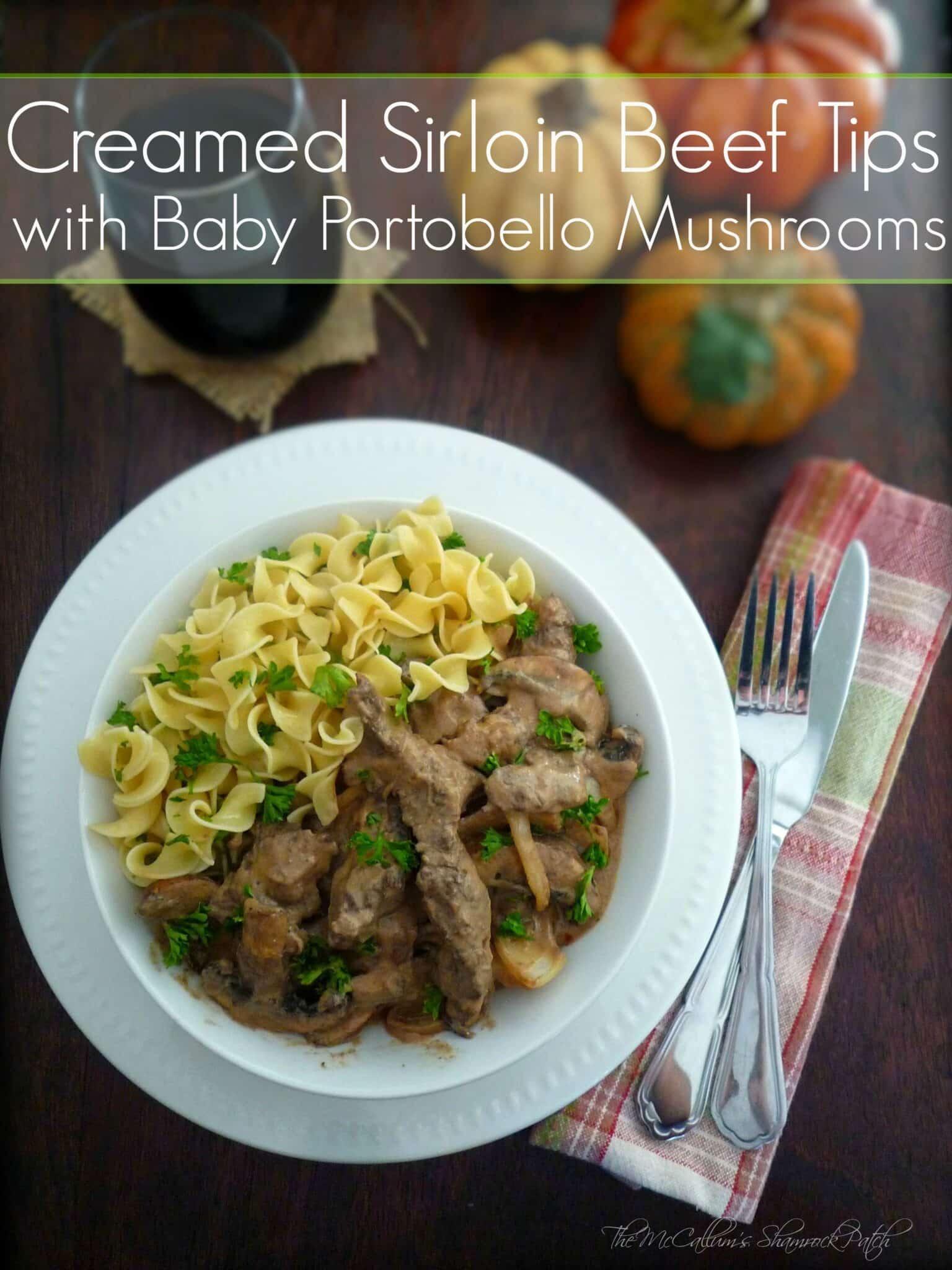 Creamed Sirloin Tips with Portobello Mushrooms