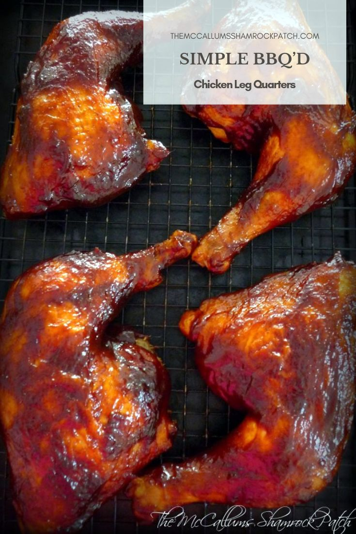 Rain or shine you'll be covered with this deliciously Simple BBQ'd Chicken Leg Quarters recipe that you can do on your grill or in your oven if it's raining this summer. These Simple BBQ'd Chicken Leg Quarters are so juicy you will want to have several extra napkins ready.