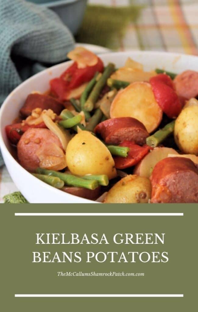 Kielbasa Green Beans Potatoes